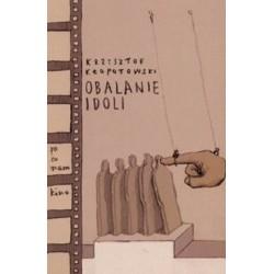 Obalanie idoli - Krzysztof...