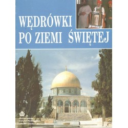 Wędrówki po Ziemi Świętej -...