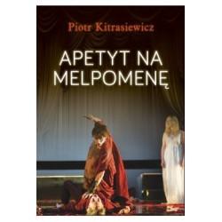 Apetyt na Melpomenę - Piotr...