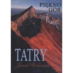 Tatry. Piękno gór  - Jacek...