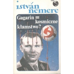 Gagarin kosmiczne kłamstwo?...